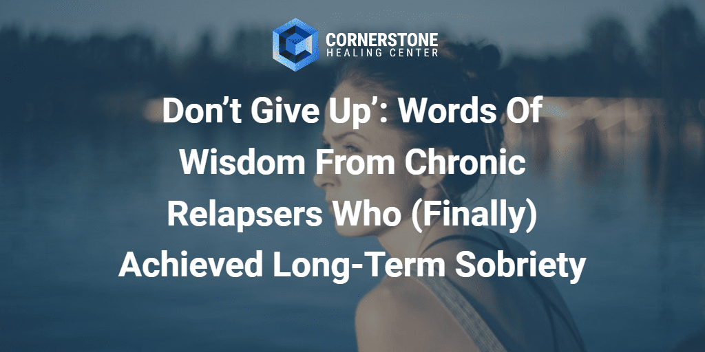 'Don't Give Up': Words of Wisdom From Chronic Relapsers Who (Finally) Achieved Long-Term Sobriety 57